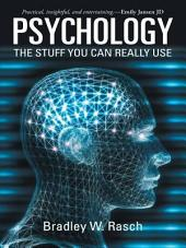 Psychology: the Stuff You Can Really Use