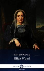 Delphi Collected Works of Mrs. Henry Wood (Illustrated)