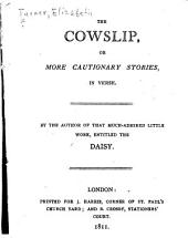 The cowslip, or, More cautionary stories, in verse