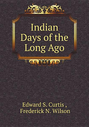 Indian Days of the Long Ago