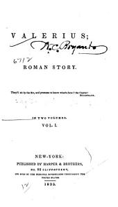 Valerius: A Roman Story, Volume 1