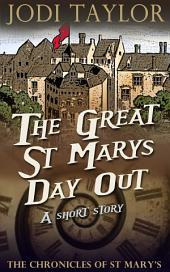 The Great St. Mary's Day Out: A Chronicles of St Mary's Short Story
