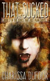 That Sucked: Series That Just Plain Sucks Book 3