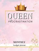 Queen Procrastination   Monthly Budget Organizer