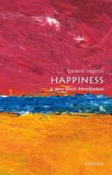 Happiness A Very Short Introduction Book PDF