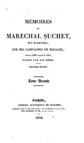 Mémoires du maréchal Suchet, duc d'Albufera, sur ses campagnes en Espagne: depuis 1808 jusqu'en 1814