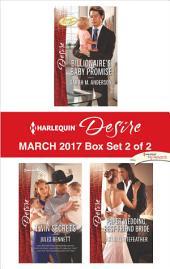 Harlequin Desire March 2017 - Box Set 2 of 2: Billionaire's Baby Promise\Twin Secrets\Paper Wedding, Best-Friend Bride