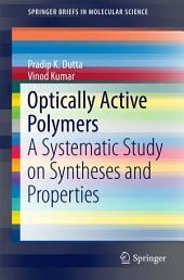 Optically Active Polymers: A Systematic Study on Syntheses and Properties