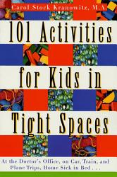 101 Activities For Kids In Tight Spaces Book PDF
