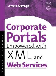 Corporate Portals Empowered with XML and Web Services PDF