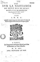 Ode sur la naissance du petit duc de Beaumont, fils de Monseign. de Vandosme roy de Navarre... Par I. D. B. A.: Ensemble certains Sonnets du mesme auteur à la Royne de Nauarre, ausquels ladicte Dame fait elle mesme response