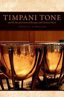 Timpani Tone and the Interpretation of Baroque and Classical Music PDF
