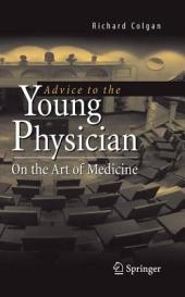 Advice to the Young Physician: On the Art of Medicine