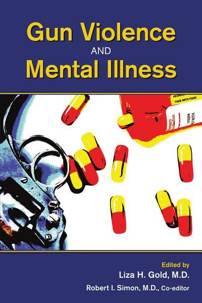 Download Gun Violence and Mental Illness Book