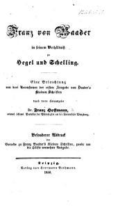 Franz von Baader in seinem Verhältniss zu Hegel und Schelling. Eine Beleuchtung von drei Recensionen [by L. Noack, W. Reuter and H. F.] der ersten Ausgabe von Baader's kleinen Schriften