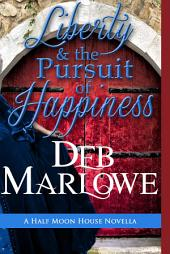Liberty and the Pursuit of Happiness: A Half Moon House novella
