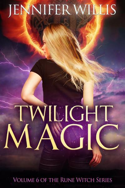 Download Twilight Magic  Rune Witch Book 6  Book