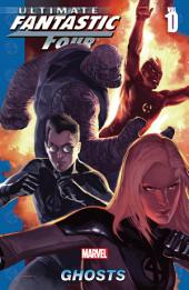 Ultimate Fantastic Four Vol. 10: Ghosts