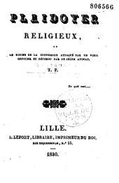 Plaidoyer religieux, ou le dogme de la confession attaqué par un vieil officier et défendu par un jeune avocat