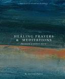 Healing Prayers   Meditations to Resist a Violent World PDF
