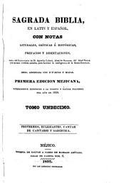 Sagrada Biblia: en latin y español, con notas literales, críticas é históricas, prefacios y disertaciones, sacadas, Volumen 11