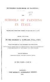 Kugler's Hand-book of Painting: The Schools of Painting in Italy, Volume 2