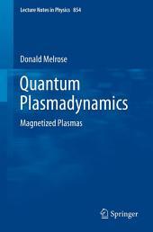 Quantum Plasmadynamics: Magnetized Plasmas