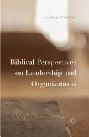 Biblical Perspectives on Leadership and Organizations