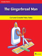 The Gingerbread Man: Cut and Create! Fairy Tales