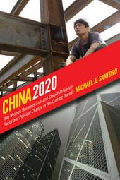 China 2020: How Western Business Can—and Should—Influence Social and Political Change in the Coming Decade