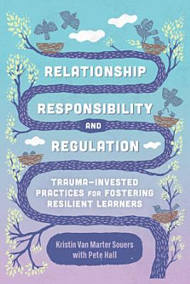 Relationship, Responsibility, and Regulation