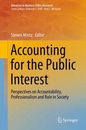 Accounting for the Public Interest: Perspectives on Accountability, Professionalism and Role in Society