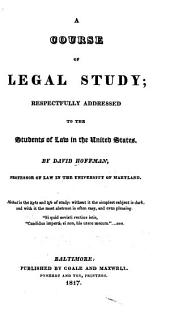 A course of legal study: respectfully addressed to the students of law in the United States