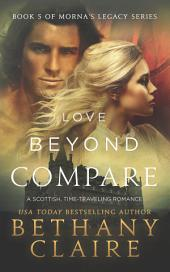 Love Beyond Compare (Book 5 of Morna's Legacy Series): A Scottish Time Travel Romance