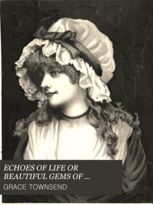 ECHOES OF LIFE OR BEAUTIFUL GEMS OF POETRY AND PROSE