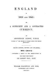 England in 1815 and 1845: Or, A Sufficient and a Contracted Currency