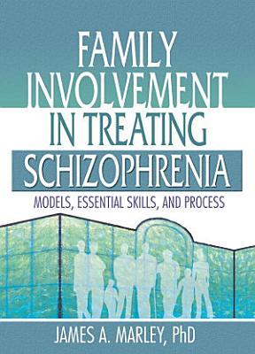 Family Involvement in Treating Schizophrenia
