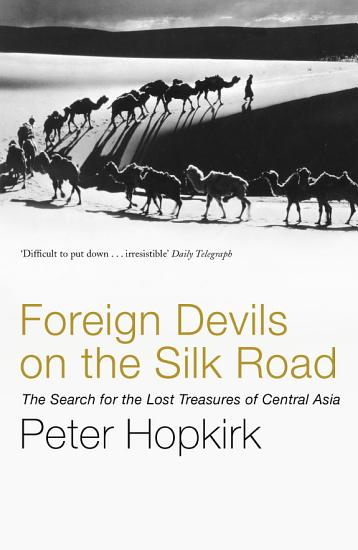Foreign Devils on the Silk Road PDF