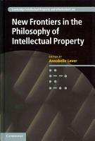 New Frontiers in the Philosophy of Intellectual Property PDF