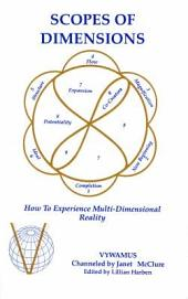 Scopes of Dimensions: How to Experience Multi-Dimensional Reality