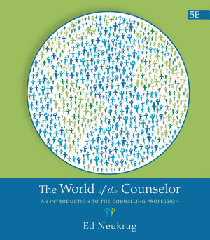 The World of the Counselor  An Introduction to the Counseling Profession PDF
