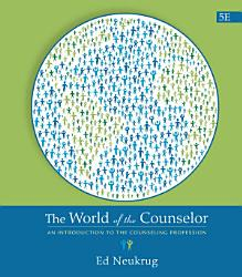 The World Of The Counselor An Introduction To The Counseling Profession Book PDF