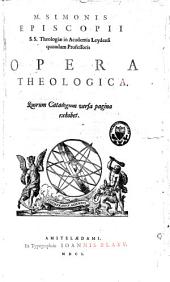 M. Simonis Episcopii ... opera theologica [ed. by É. de Courcelles].: Volume 1