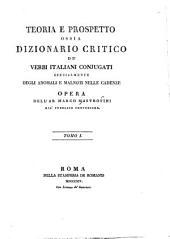 Teoria e prospetto ossia dizionario critico de' verbi italiani conjugati: specialmente degli anomali e malnoti nelle cadenze