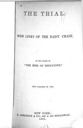 The Trial: More Links of The Daisy Chain, Volume 2