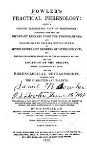 Fowler's Practical Phrenology: Giving a Concise Elementary View of Phrenology ...