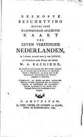 Beknopte beschryving nevens eene naauwkeurige afgezette kaart der Zeven Vereenigde Nederlanden: Volume 1