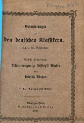 Erläuterungen zu Lessings Werken: Sechste Abtheilung. Lessings Nathan der Weise, Bände 5-6