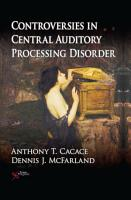 Controversies in Central Auditory Processing Disorder PDF