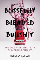 Blissfully Blended Bullshit Book PDF